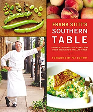 Frank Stitt's Southern Table: Recipes and Gracious Traditions from Highlands Bar and Grill 9781579652463