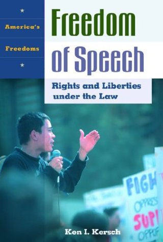 Freedom of Speech: Rights and Liberties under the Law (America's Freedoms)
