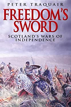 Freedom's Sword: The Scottish Wars of Independence 9781570982477