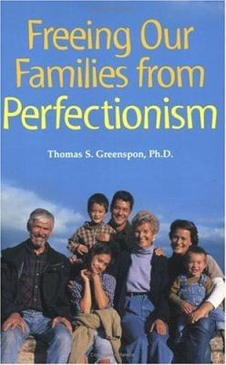 Freeing Our Families from Perfectionism 9781575421032