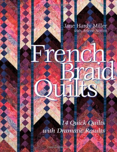 French Braid Quilts: 14 Quick Quilts with Dramatic Results 9781571203267