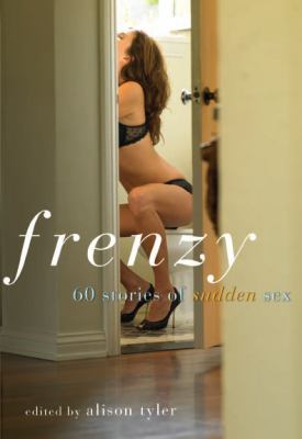 Frenzy: 60 Stories of Sudden Sex 9781573443319