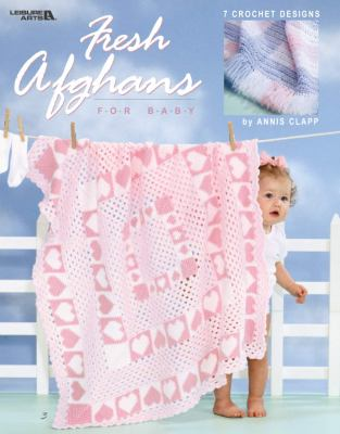 Fresh Afghans for Baby (Leisure Arts #3513) 9781574868791