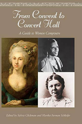 From Convent to Concert Hall: A Guide to Women Composers 9781573564113