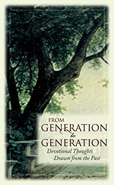 From Generation to Generation: Devotional Thoughts Drawn from the Past 9781577483519
