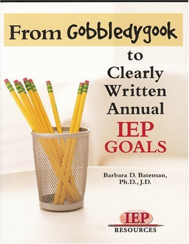 From Gobbledygook to Clearly Written Annual IEP Goals 9781578615919