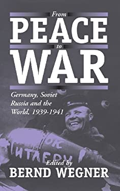 From Peace to War: Germany, Soviet Russia, and the World, 1939-1941