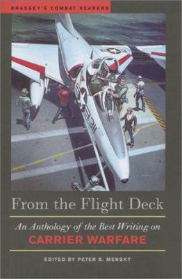 From the Flight Deck: An Anthology of the Best Writing on Carrier Warfare 9781574884333
