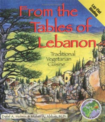 From the Tables of Lebanon: Traditional Vegetarian Cuisine 9781570670404