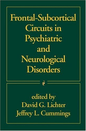 Frontal-Subcortical Circuits in Psychiatric and Neurological Disorders 9781572306233