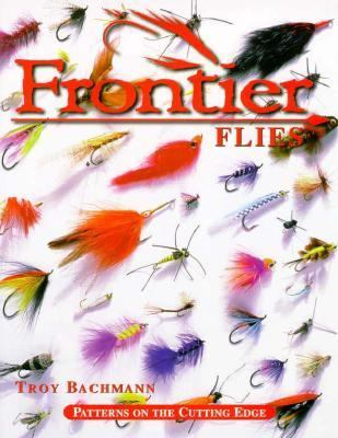 Frontier Flies: Patterns on the Cutting Edge 9781571881298