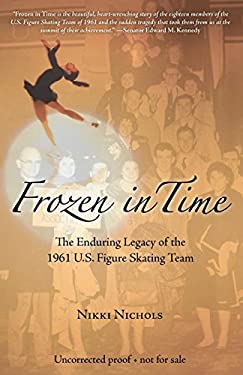 Frozen in Time: The Enduring Legacy of the 1961 U.S. Figure Skating Team 9781578602605