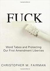 Fuck: Word Taboo and Protecting Our First Amendment Liberties 7072424