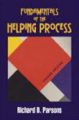 Fundamentals of the Helping Process - 2nd Edition