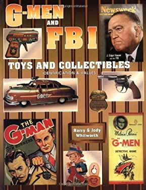 G-Men & F.B.I. Toys and Collectibles 9781574320183