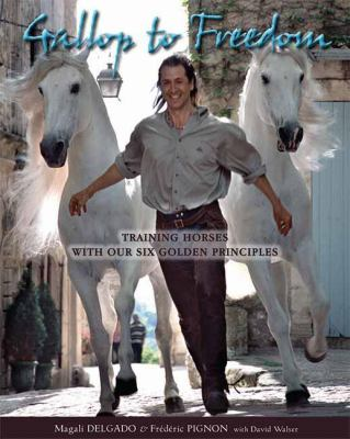 Gallop to Freedom: Training Horses with the Founding Stars of Cavalia 9781570764202
