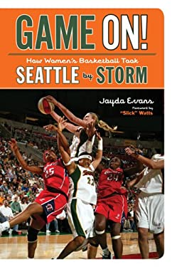 Game On!: How Women's Basketball Took Seattle by Storm 9781570614774