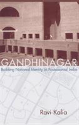 Gandhinagar: Building National Identity in Postcolonial India 9781570035449