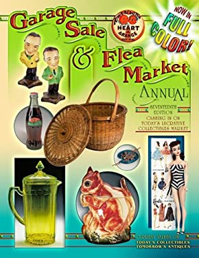 Garage Sale & Flea Market Annual: Cashing in on Today's Lucrative Collectibles Market 9781574326178