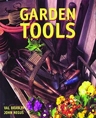 Garden Tools: An Illustrated Guide to Choosing, Using & Maintaining