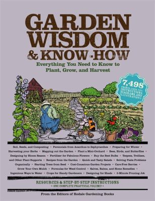 Garden Wisdom & Know-How: Everything You Need to Know to Plant, Grow, and Harvest 9781579128371