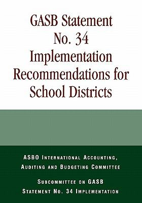 Gasb Statement No. 34 Implementation Recommendations for School Districts 9781578860678