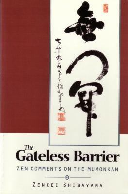 Gateless Barrier: Zen Comments on the Mumonkan 9781570627262