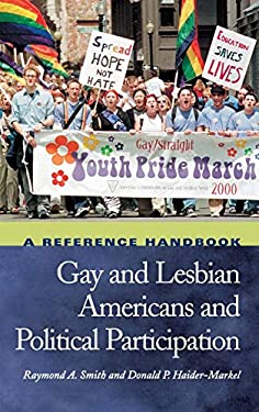 Gay and Lesbian Americans and Political Participation: A Reference Handbook 9781576072561