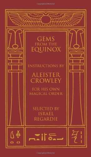 Gems from the Equinox: Instructions by Aleister Crowley for His Own Magical Order 9781578634170