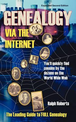Genealogy Via the Internet: You'll Quickly Find Cousins by the Dozens on the World Wide Web 9781570901294