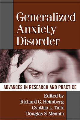 Generalized Anxiety Disorder: Advances in Research and Practice 9781572309722