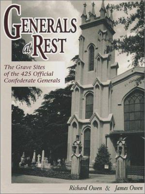 Generals at Rest: The Grave Sites of the 425 Official Confederate Generals 9781572490451