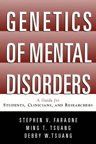 Genetics of Mental Disorders: A Guide for Students, Clinicians, and Researchers 9781572304796