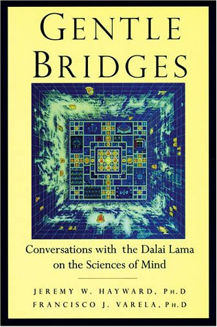 Gentle Bridges: Conversations with the Dalai Lama on the Sciences of Mind 9781570628931