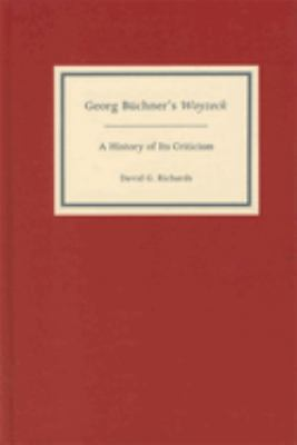 Georg Buchner's Woyzeck: A History of Its Criticism 9781571132208