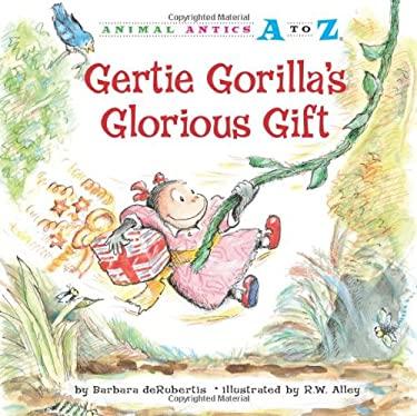 Gertie Gorilla's Glorious Gift 9781575653181