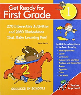 Get Ready for First Grade!: 1,107 Interactive and Educational Exercises for Curriculum-Based Learning That's Fun! 9781579124618