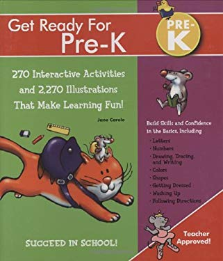Get Ready for Pre-K: 270 Interactive Activities and 2,270 Illustrations That Make Learning Fun! 9781579125493
