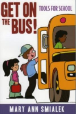 Get on the Bus!: Tools for School 9781578862481