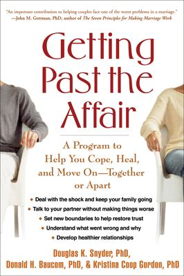 Getting Past the Affair: A Program to Help You Cope, Heal, and Move on -- Together or Apart 9781572308015