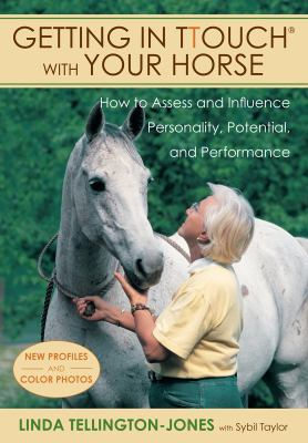 Getting in TTouch with Your Horse: how to assess and influence personality, potential, and performance 9781570764158
