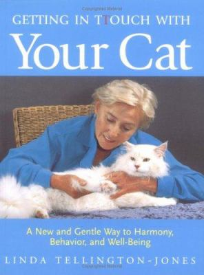 Getting in Ttouch with Your Cat: A New and Gentle Way to Harmony, Behavior, and Well-Being 9781570762543