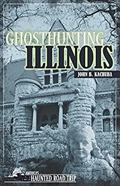 Ghosthunting Illinois 9781578602209