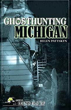 Ghosthunting Michigan 9781578605132