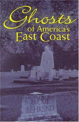 Ghosts of America's East Coast 9781575871684