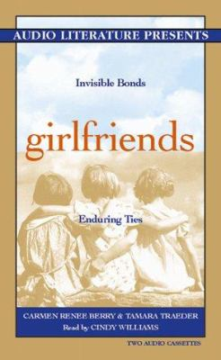 Girlfriends: Invisible Bonds, Enduring Ties 9781574532098