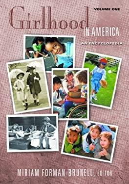 Girlhood in America: An Encyclopedia 9781576072066