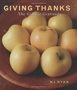 Giving Thanks: The Gifts of Gratitude 9781573243179