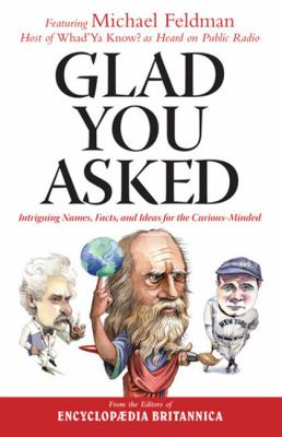 Glad You Asked: Intriguing Names, Facts, and Ideas for the Curious-Minded 9781572438200