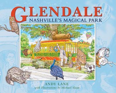Glendale: Nashville's Magical Park 9781577364085
